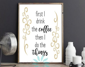 First Coffee, Then Things Print Art