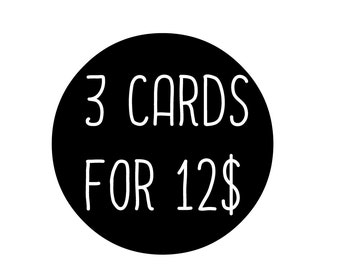 Choose ANY 3 Cards for 12 Dollars