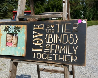 "Custom Carved Wooden Sign - ""Love is the Tie That Binds This Family Together"" w/Picture Frame- 10""x24"""