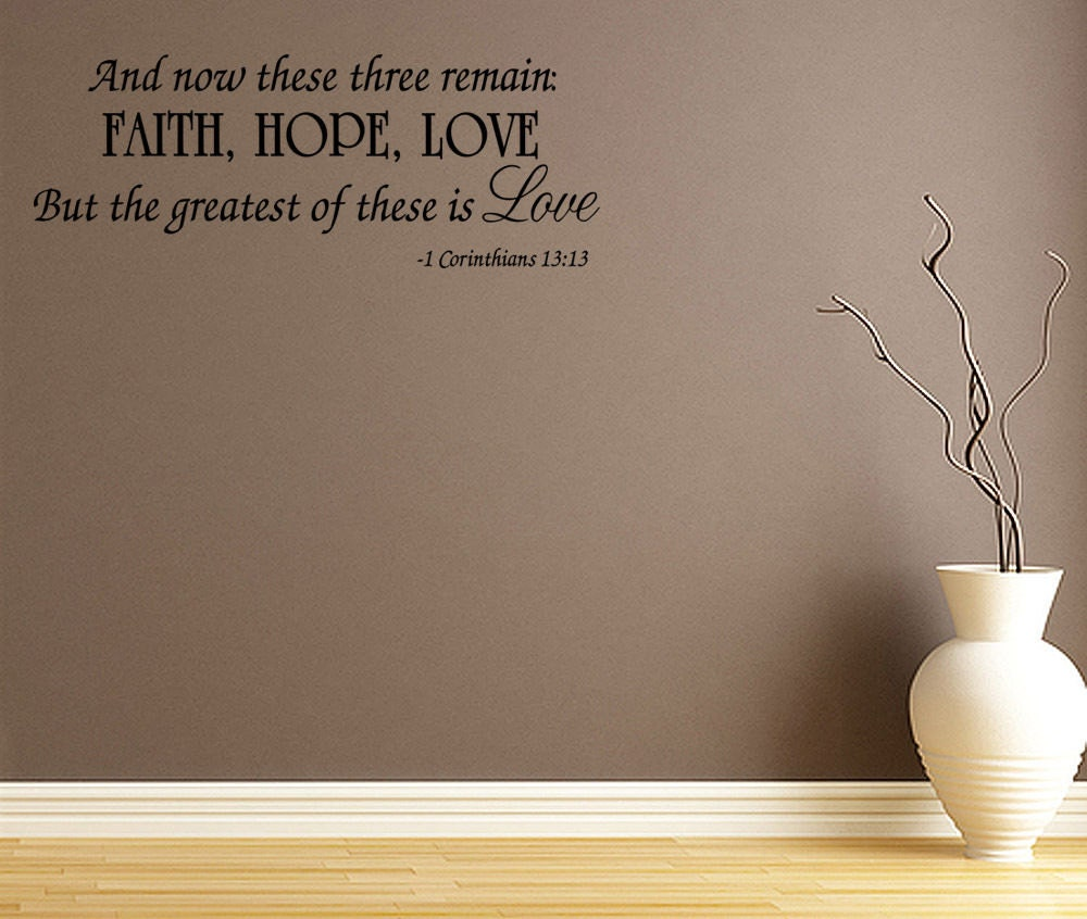 Love Hope Quote: And Now These Faith Hope Love Vinyl Wall Decal Quote Saying