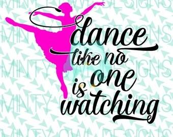 Cricut SVG - Dance Like No One Is Watching SVG - Dance Life - I Love Dance - Ballerina - Silhouette - Cut Files - Tshirt - Wall Decal