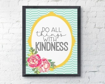 Do All Things WIth Kindness Uplifting Typography Printable Digital Print Instant Art INSTANT DOWNLOAD