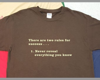 2 Rules for success. . .1-Never reveal everything you know. **FREE SHIPPING**  Funny S/S T-shirt