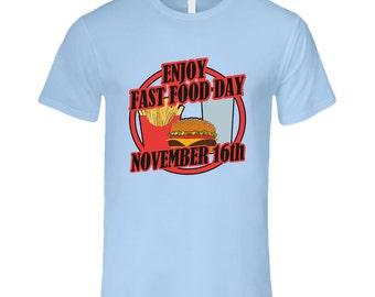 Enjoy Fast Food Day November 16th Fun Celebration T Shirt