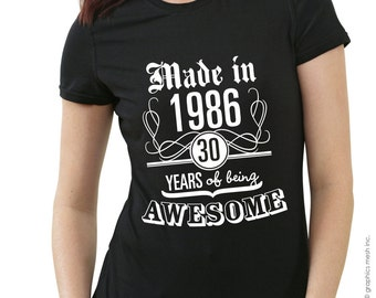 MADE IN 1986 30 years of being awesome T-shirt - Birthday year gift Tee