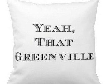 Yeah, That Greenville Pillow