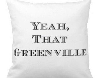 Yeah, That Greenville Pillow