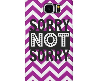 Sorry Not Sorry - Cell Phone Case
