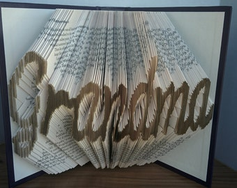 Grandma - Folded Book Art - Fully Customizable, Grandmother, Nana, granny