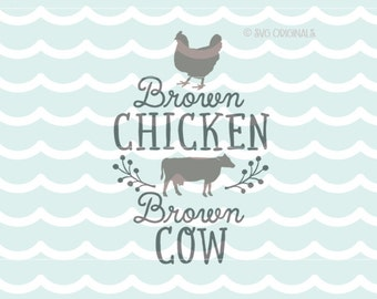 Cow Chicken SVG File. Brown Chicken Brown Cow SVG Cricut Explore & more. Cut or Print. Brown Chicken Brown Cow Joke Farm SVG