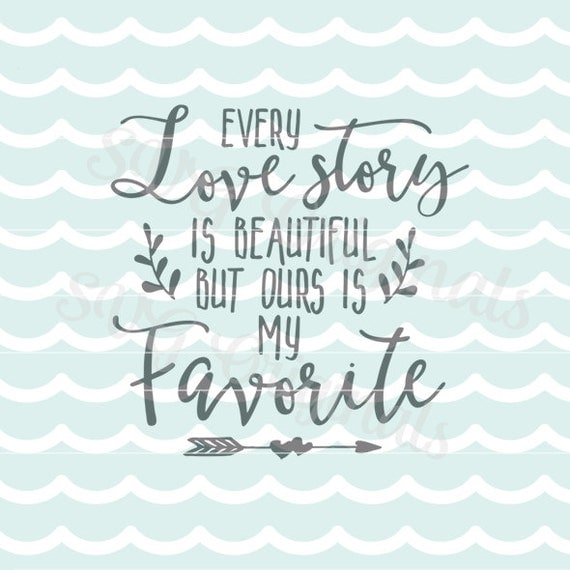 Download Valentine Love SVG Every love story is beautiful SVG Vector