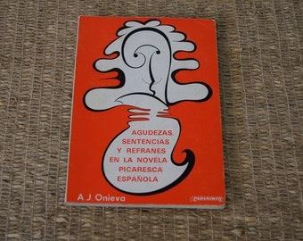 Vintage 1970's - Spanish Language Book - Agudezas, sentencias y refranes. En la novela picaresca espanola. A.J. Onieva - 1974 -