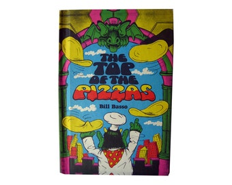 The Top Of The Pizzas by Bill Basso Vintage Childrens Book