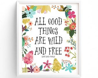 Multi Sizes, All Good Things Are Wild And Free, Printable Quotes, Printable Art, Wall Art, Instant Download Print, Henry David Thoreau