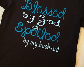 Spoiled By My Husband Tee