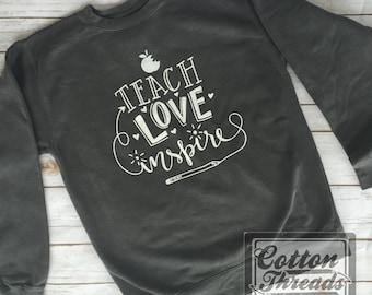 Comfort Colors Teach, Love, Inspire Teacher Sweatshirt