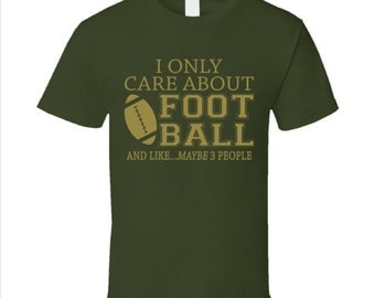I Only Care About Football T Shirt Football fan gift for him funny football t shirt football clothing