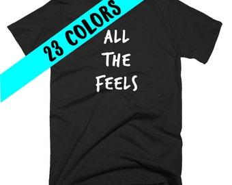 All The Feels Shirt, All the Feels Tee, Feels Shirt, The Feels Shirt, The Feels Tee, Feels Top, All The Feels Top, All The Feels, The Feels