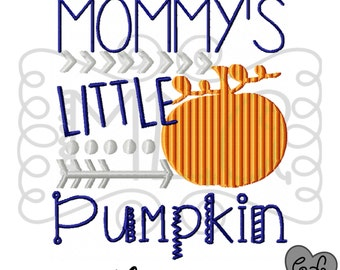 Mommys little pumpkin embroidery design 5x7 - boy halloween embroidery - boy pumpkin embroidery - boy embroidery file -mommys little pumpkim