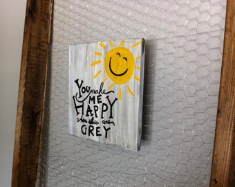 You make me happy when skies are grey Wood Wall Art