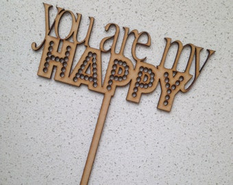 You are my Happy Wooden Cake Topper, Wedding Cake Topper (Australia)