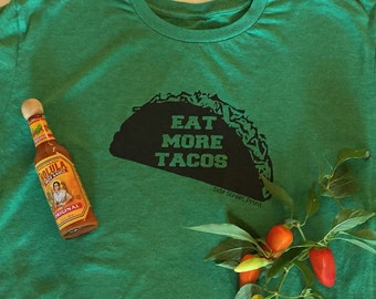 Taco T Shirt - Eat More Tacos - Taco Tuesday - Beer T Shirt - Boyfriend gift  - College party - Beer shirt - Tacos and Tequila - Taco Shirt