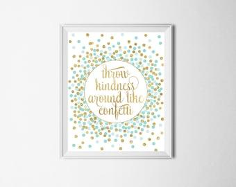 Throw Kindness Around Like Confetti Quote Print Baby Girl Nursery Decor Gold Aqua Nursery Print Blue Gold Nursery Decor Girl Nursery Print