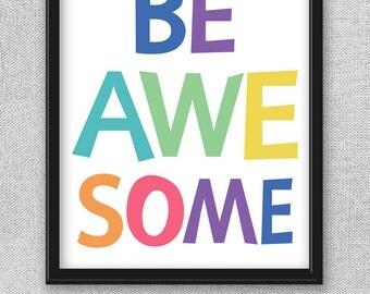 Printable Quotes, Inspirational Quote, Kids Prints, Printable Art, Be Awesome, Printable Wall Art, Quote Prints, Quote Wall Art, Art for Kid