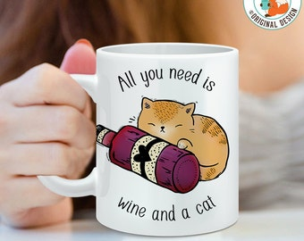 Coffee Mug All You Need is Wine and a Cat Coffee Cup - Funny Mug - Cat Mug - Wine Mug