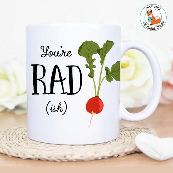 Coffee Mug You're Radish Coffee Mug - Great Gift for Vegan or Vegetarian - Funny Mug