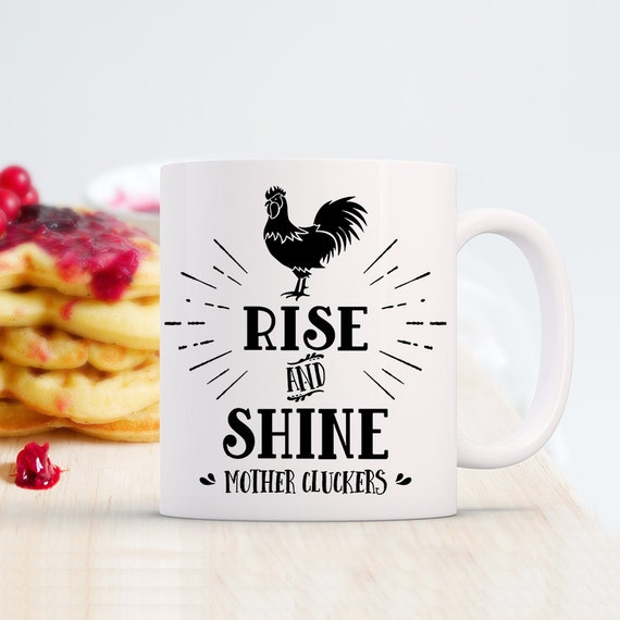 Coffee Mug Rise and Shine Mother Cluckers Funny Coffee Cup - Rooster Coffee Mug - Rooster Cup - Morning Mug