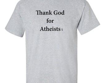 Thank God for Atheists T-Shirt, Funny Shirt, Religion Shirt, Sarcastic Shirt, Atheist Tee