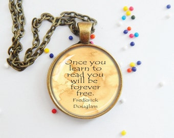 Frederick Douglass - reading quote - bookworm gift - gift for book lovers - librarian jewelry