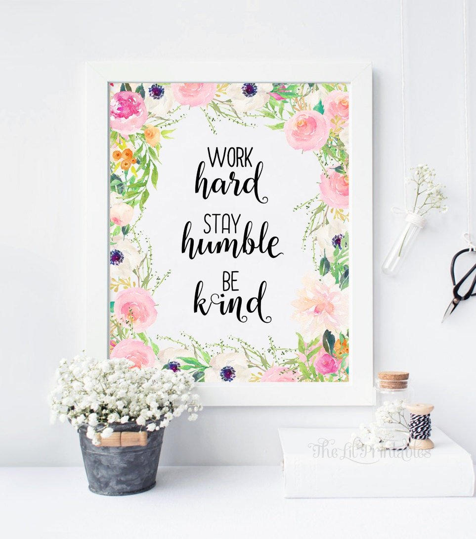 work hard stay humble be kind printable teen wall art wall. Black Bedroom Furniture Sets. Home Design Ideas
