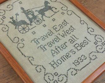 1930's Vintage Framed Cross Stitch Sampler ~ Travel East Travel West After All Home's Best ~ 1933