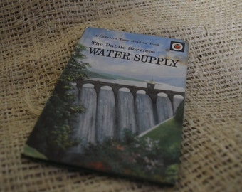 Water supply. 1st Edition. Ladybird book. Series 606E. First Edition