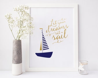 Nautical Art Print, Let Your Dreams Set Sail quote, Nautical Nursery Wall Art, Nautical Poster, Sailboat Print, Blue and Gold Print