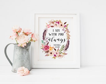 I Am With You Always, Matthew 28:20, Printable Bible Verse, Scripture print, Christian Printable, Printable Verses, Floral Calligraphy Verse