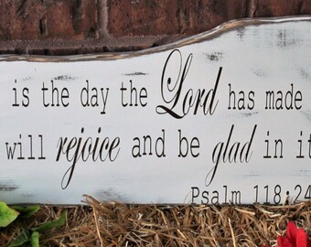 This Is The Day That The Lord Has Made - Wood Sign - Psalm 118:24 Bible Verse Wood Sign - Scripture Rustic Wall Art - Inspirational Art