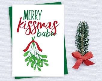 Printable Christmas Card - Merry Kissmas babe - mistletoe, husband, boyfriend, wife, girlfriend