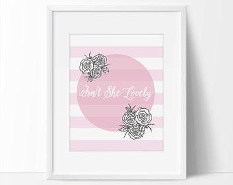 Isnt She Lovely Print, Nursery Decor, Nursery Wall Art, Nursery Printable, 5 x 7, 8 x 10, Baby Girl Nursery, Nursery Prints, Pink Wall Art.