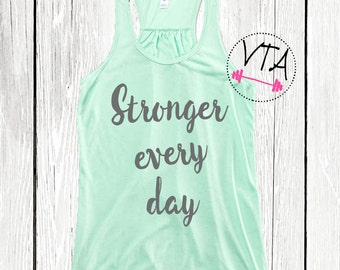Stronger Every Day Womens Inspirational Workout Tank Top, Cute Workout Tank Top, Motivational Tank Top