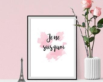 Quote print French -  Je ne sais quoi - watercolor pattern fashion print
