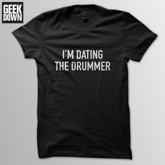 im dating the drummer shirt Shop i'm with the drummer t-shirt created by britt224 personalise it with photos & text or purchase as is.