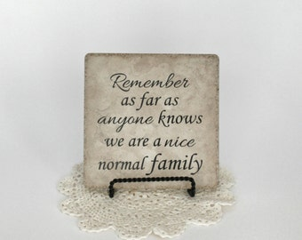 Remember We are a Normal Family Tile - Decorative Tile - Family Gift - Vinyl Sayings - Vinyl Sign - Tile Sign - Family Sign
