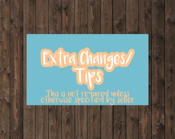 Extra Changes Fee / Tips