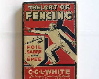 The Art of Fencing By C. G. L. White Vintage Sport Paperback 1938