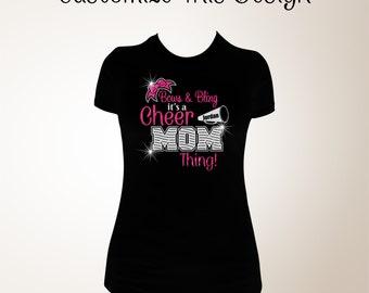 Bows and Bling It's a Cheer Mom Thing, Cheer Mom Bling Shirts, Bling Cheer Mom Shirts, Cheer Mom Shirt, Cheerleader Shirt, Cheer, Proud Mom