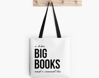 I like big books and I cannot lie tote bag. Black and white tote bag. Library tote bag. Bibliophile.