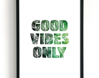Good Vibes Only Print Botanical Print Palm Leaf Art Tropical Leaf Print Typography Wall Art Green Leaves Inspirational Quote Botanical Art
